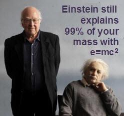 Einstein still explains 99% of your mas with e=mc^2